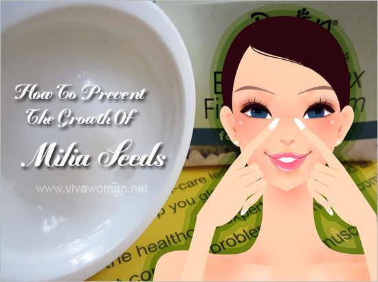 How to prevent the growth of milia seeds around eyes?
