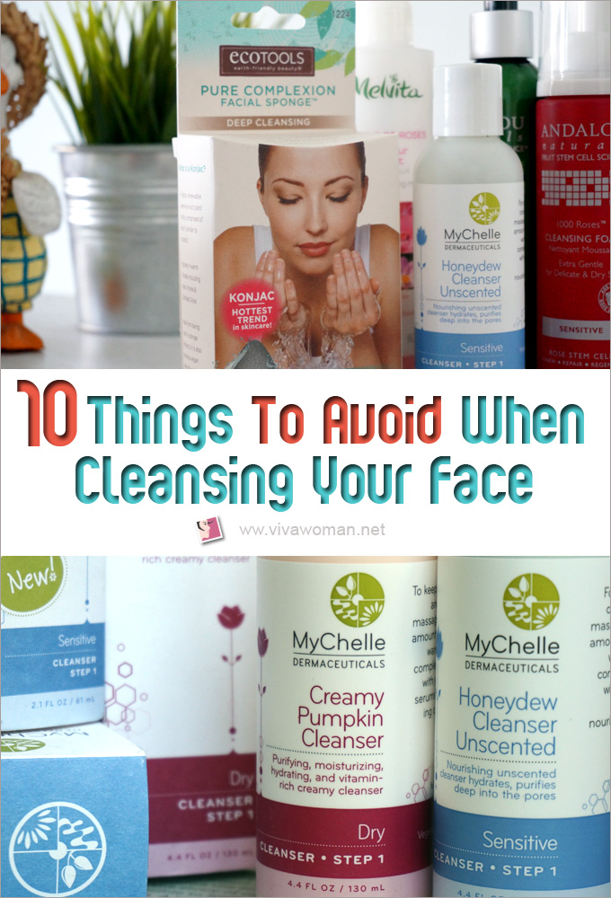 10 Things To Avoid When Cleansing Your Face