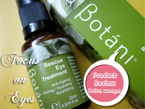 For your eyes only: Botáni Rescue Eye Treatment