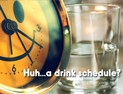 Share: er…do you have a water drinking schedule?