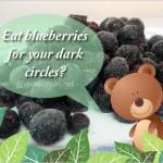 Blueberries: a tasty treat to lighten your dark circles