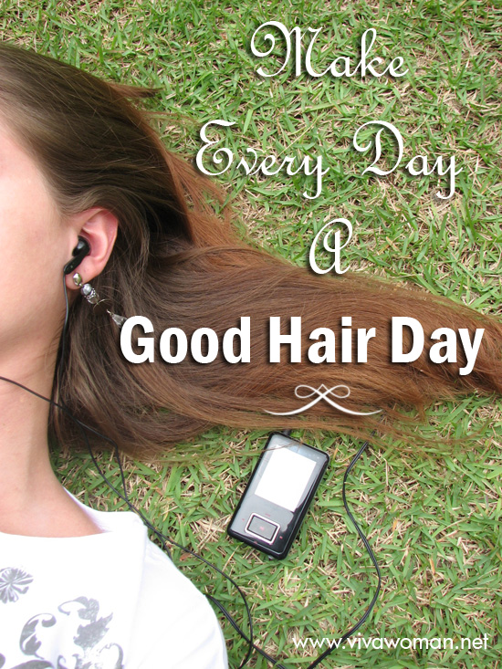 Make Every Day A Good Hair-Day