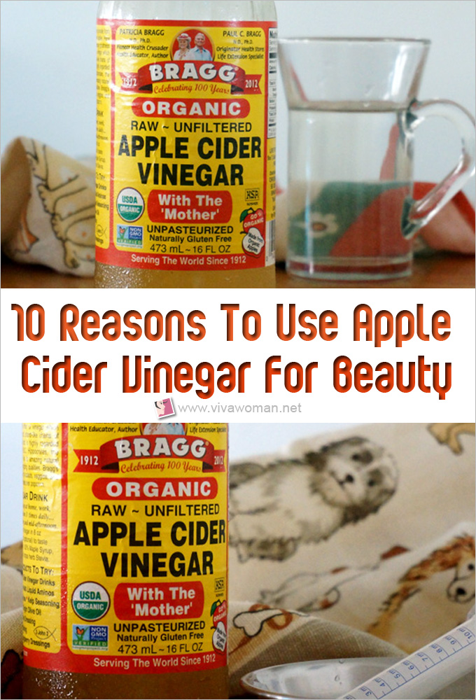 10 Reasons To Use Apple Cider Vinegar For Beauty