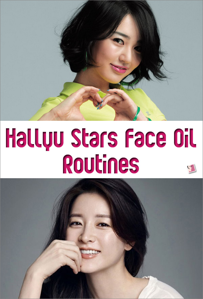 Hallyu Stars Face Oil Routines